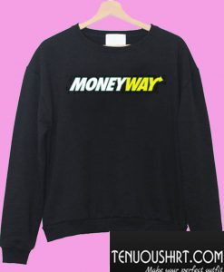 Money Way Sweatshirt