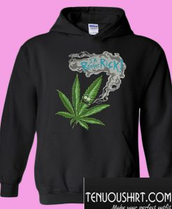 Rick and Morty Marijuana Weed I'm reefer rick Hoodie