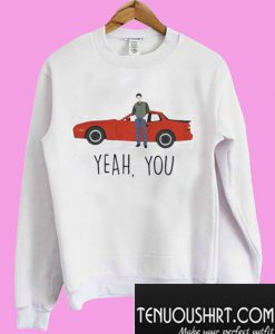 Sixteen Candles Jake Ryan Yeah You Sweatshirt