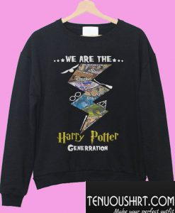 We are the Harry Potter generation Sweatshirt