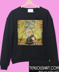 You Are My Sunshine Snoopy And Charlie Brown Sweatshirt