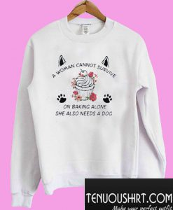 A Woman Cannot Survive On Wine Alone Sweatshirt