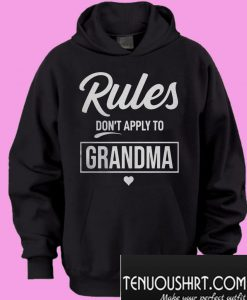 Rules don't apply to Grandma Hoodie
