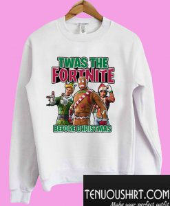 Twas the Fortnite before christmas Sweatshirt
