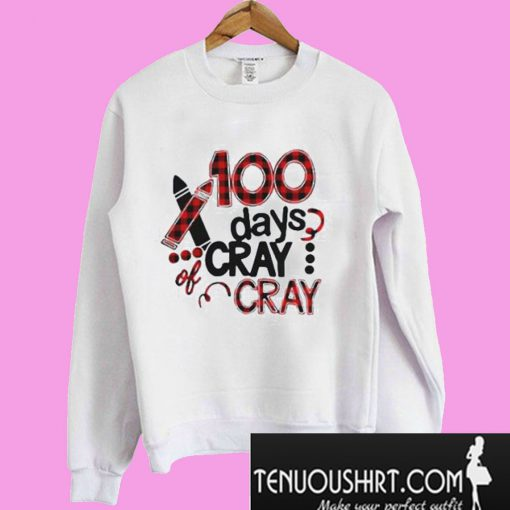 100-days-cray-cray-Sweatshi