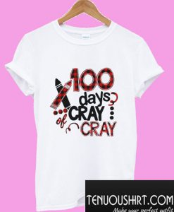 100 days cray cray T-Shirt