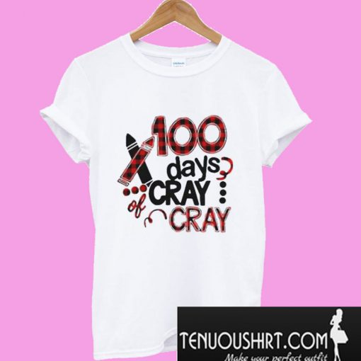 100-days-cray-cray-T-Shirt