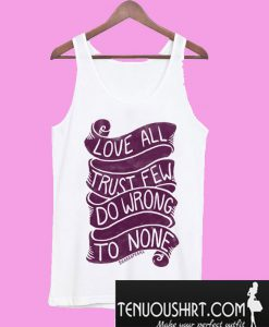 Love All Trust Few Do Wrong Tank top