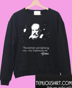 Thunderbolt and lightning very very frightening me Galileo Sweatshirt