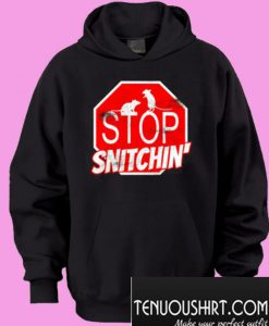 Stop Snitchin Hoodie