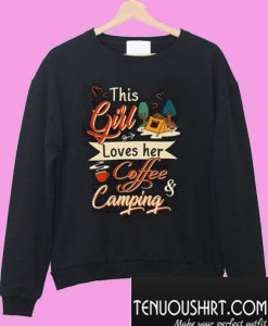 This Girl Loves Her Coffee & Camping Sweatshirt