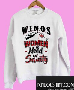 Winos women in need of sanity Sweatshirt