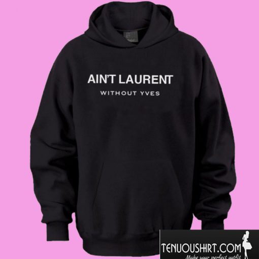 Ain't-Laurent-Without-Yves-