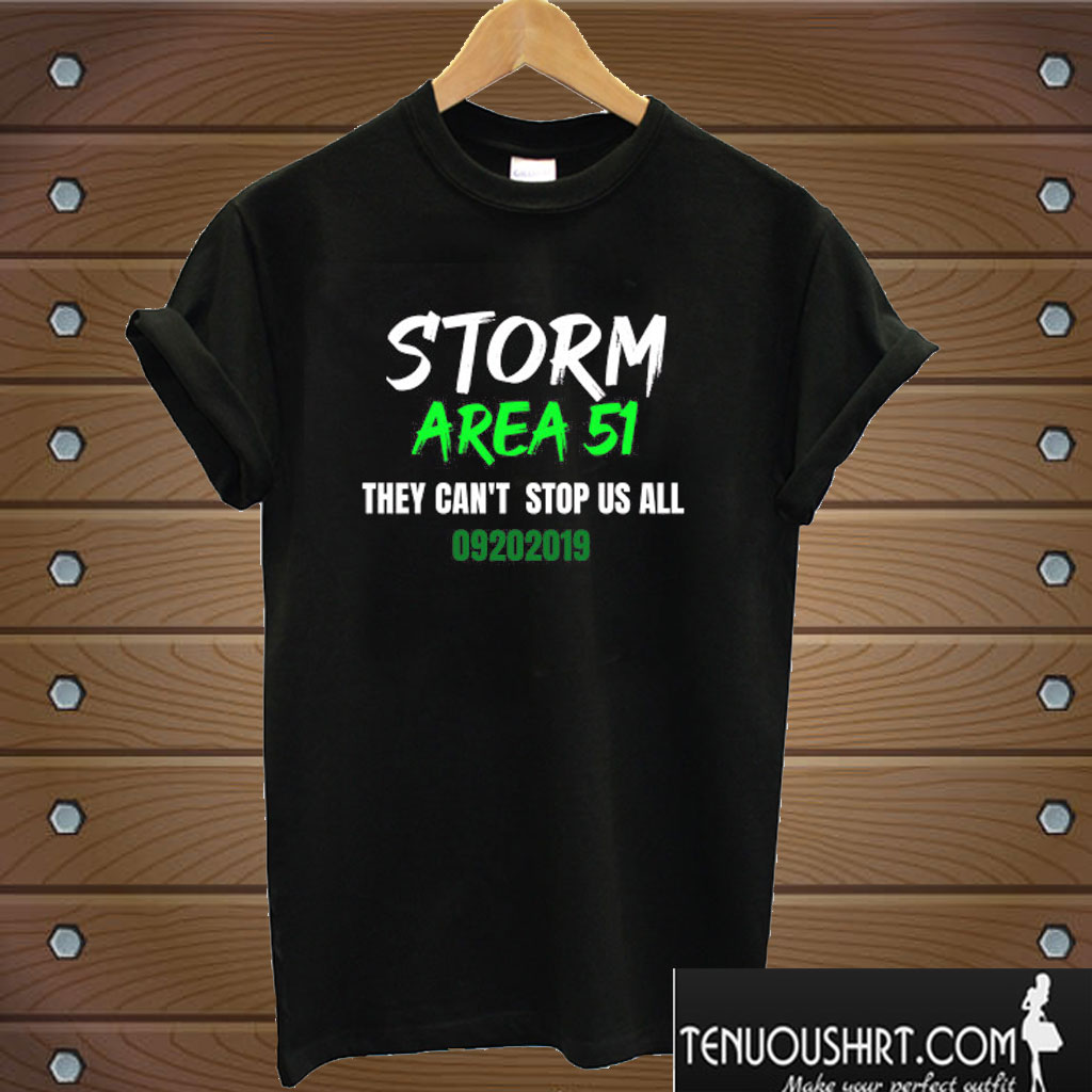 Area 51 Meme They Can't Stop Us T shirt