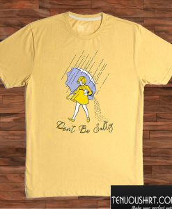 Don't Be Salty T shirt