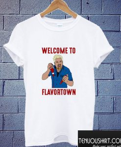 Welcome to Flavortown T shirt