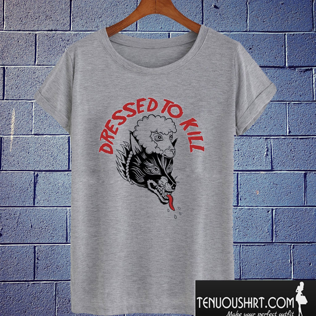 Dressed To Kill Wolf T shirt
