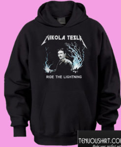 Nikola Tesla Ride the lightning Hoodie
