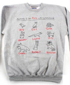 Animal I Can Kill With My Bare Hands Sweatshirt